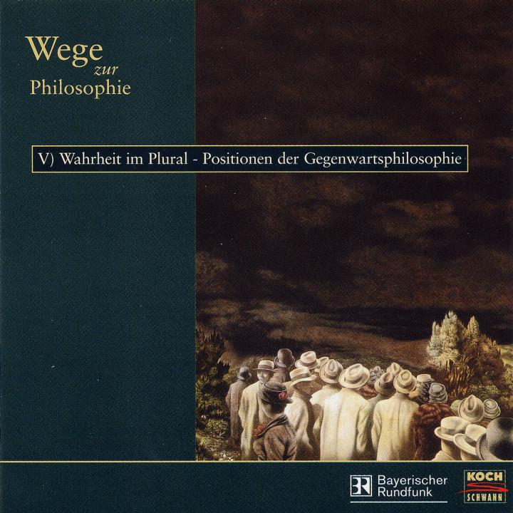 Wege zur Philosophie: V) Wahrheit im Plural - Positionen der Gegenwartsphilosophie 0099923189721