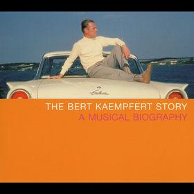 Die Bert Kaempfert Story - A Musical Biography, 00731458378426