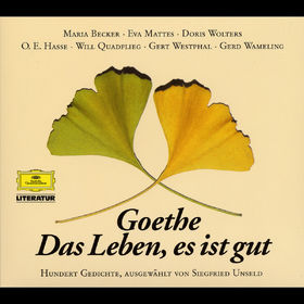 Johann Wolfgang von Goethe, Goethe: Das Leben, es ist gut, 00028947280729