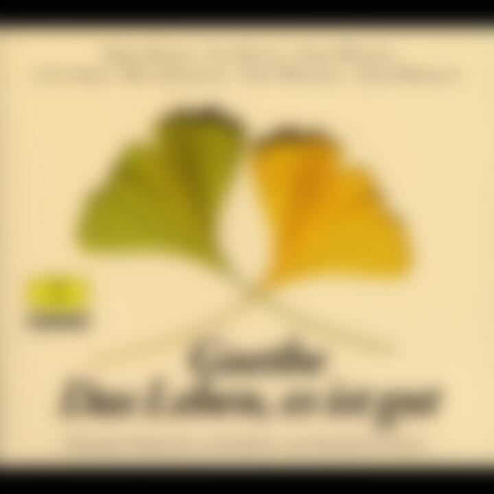 Goethe: Das Leben, es ist gut 0028947280725