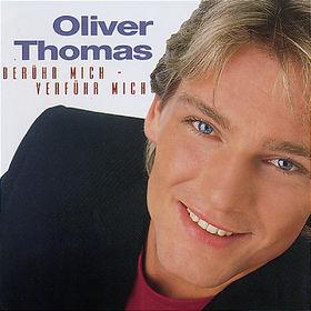 Oliver Thomas, Berühr mich - verführ mich, 00602498002940