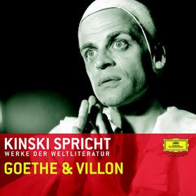 Francois Villon, Kinski spricht Goethe und Villon, 00602498003862
