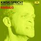Arthur Rimbaud, Kinski spricht Rimbaud, 00602498003879