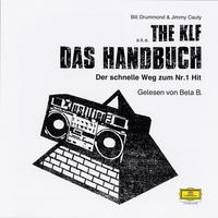 Bill Drummond, The KLF - Das Handbuch der schnelle Weg zum Nr. 1 Hit