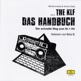 Bill Drummond, The KLF - Das Handbuch der schnelle Weg zum Nr. 1 Hit, 00602498071489