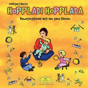 Wolfgang Hering, Hoppladi Hopplada - Bewegungslieder mit den ganz Kleinen, 00044003956421
