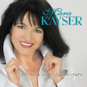 Mara Kayser, Ich liebe Dich täglich mehr, 00602498127087