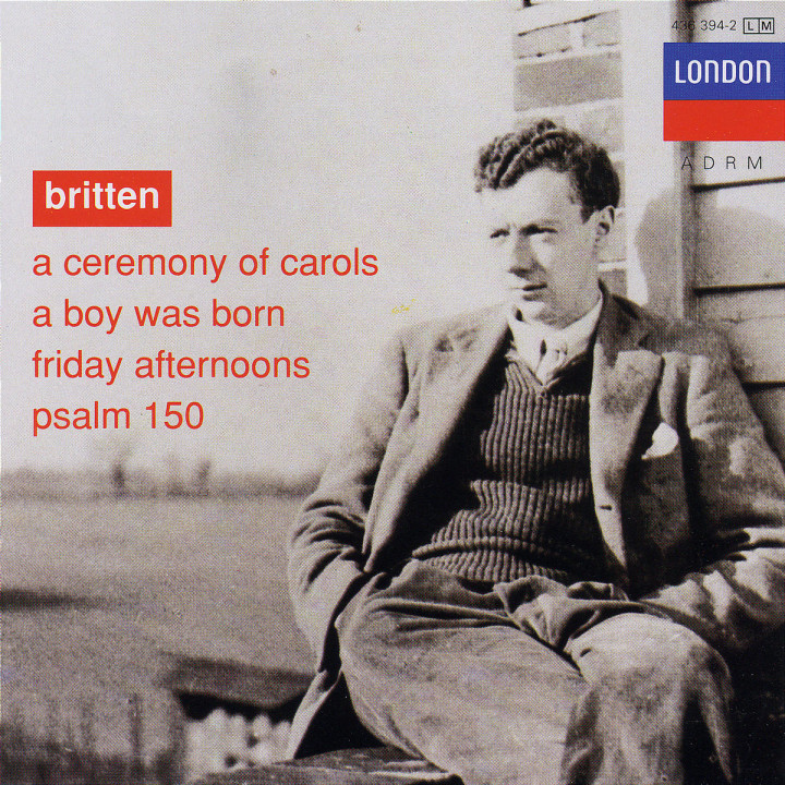 Britten: A Ceremony of Carols; A Boy was Born; Psalm 150 0028943639422