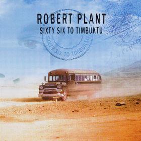 Robert Plant, Sixty Six To Timbuktu, 00602498659137
