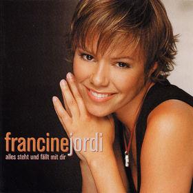 Francine Jordi, Alles steht und fällt mit dir, 00602498658253