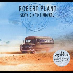 Robert Plant, Sixty Six To Timbuktu, 00602498132142