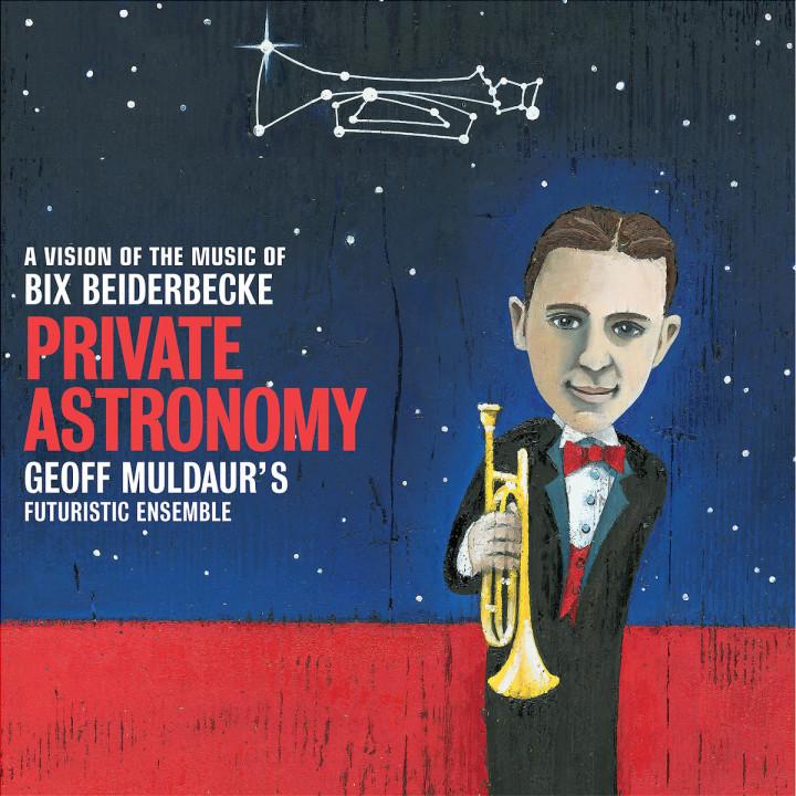 Private Astronomy - Geoff Muldaur / Bix Beiderbecke 0028947458324
