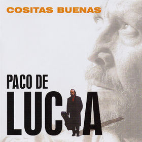 Paco de Lucia, Cositas Buenas, 00602498660669