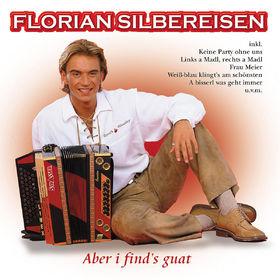 Florian Silbereisen, Aber i find's guat, 00602498174951