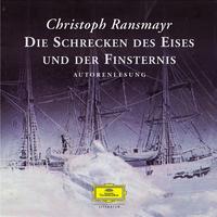 Christoph Ransmayr, Die Schrecken des Eises und der Finsternis