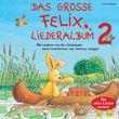 Felix, Das große Felix Liederalbum 2, 00602498086940