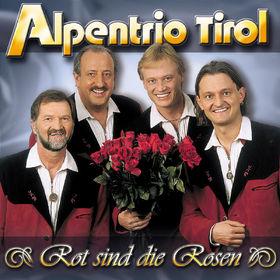 Alpentrio Tirol, Rot Sind Die Rosen, 00602498176962