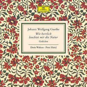 Johann Wolfgang von Goethe, Wie herrlich leuchtet mir die Natur, 00028947620501