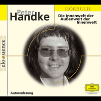 Peter Handke, Die Innenwelt der Außenwelt der Innenwelt