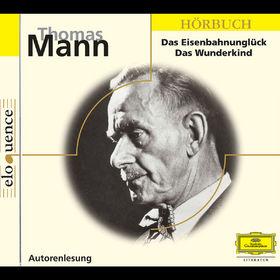 Eloquence Hörbuch, Das Eisenbahnunglück / Das Wunderkind, 00602498197011