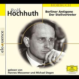 Eloquence Hörbuch, Rolf Hochhuth - Die Berliner Antigone, Der Stellvertreter, 00602498197165