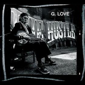 G. Love, The Hustle, 00602498637470
