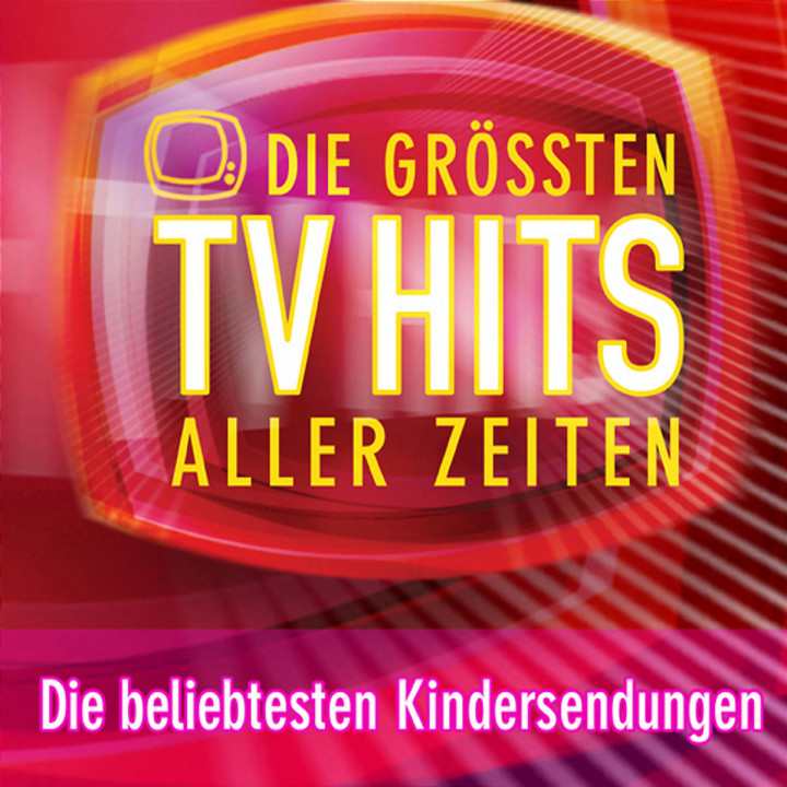 Die grössten TV Hits aller Zeiten: Die beliebtesten Kinderserien 0602498244207