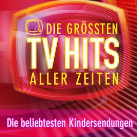 Die Größten TV-Hits Aller Zeiten, Die grössten TV Hits aller Zeiten: Die beliebtesten Kinderserien, 00602498244203