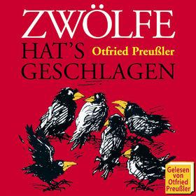 Otfried Preußler, Zwölfe hats geschlagen, 00602498681411