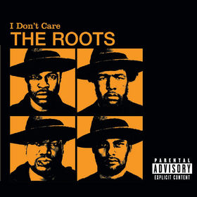 The Roots, I Don't Care, 00602498644805