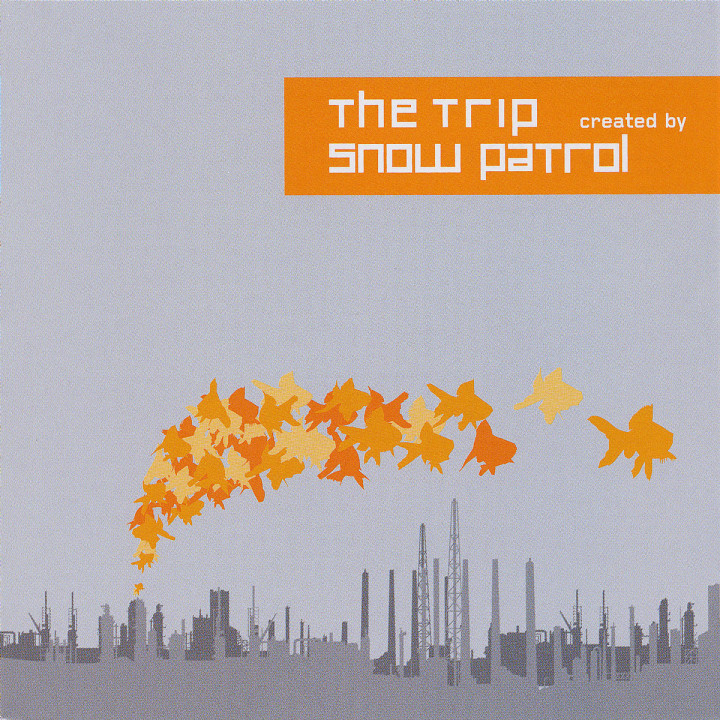 The Trip: Created By Snow Patrol 0602498237399