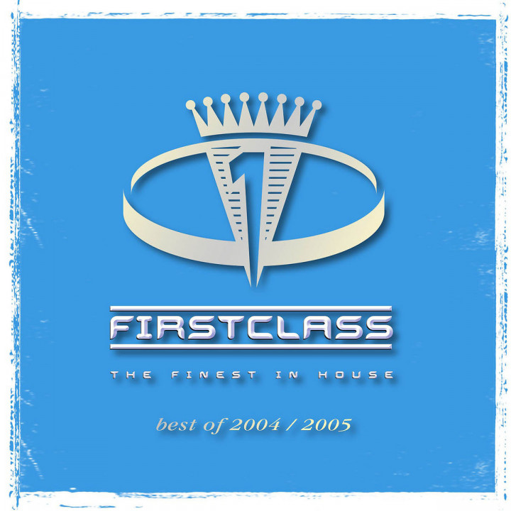 First Class - The Finest In House 2004/2005 0602498265477