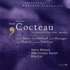 Francis Poulenc, Hommage à Jean Cocteau, Les Mariés de la Tour Eiffel, Mélodies, 00028947615927