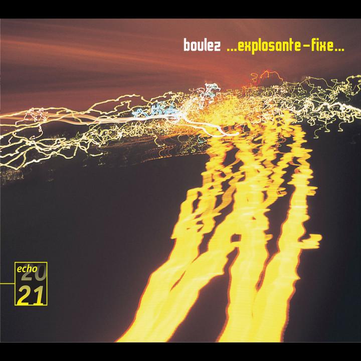 Boulez: ... Explosante-fixe... 0028947753850