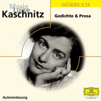 Marie Luise Kaschnitz, Gedichte und Prosa