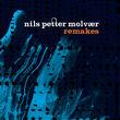 Nils Petter Molvaer, Remakes, 00602498703427