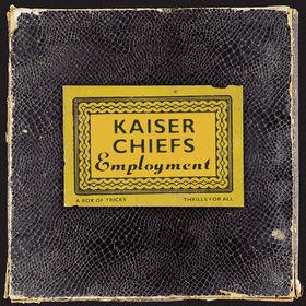 Kaiser Chiefs, Employment, 00602498708422
