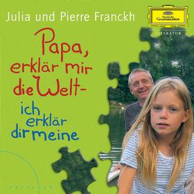 Pierre und Julia Franckh, Papa erklär mir die Welt - ich erklär Dir meine, 00602498719060