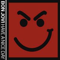 Bon Jovi, Have A Nice Day, 00602498851173