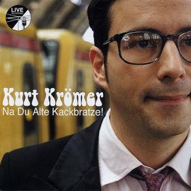 Kurt Krömer, Na, du alte Kackbratze, 04019599000007