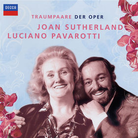 Joan Sutherland, Traumpaare der Oper: Joan Sutherland & Luciano Pavarotti, 00028947686156