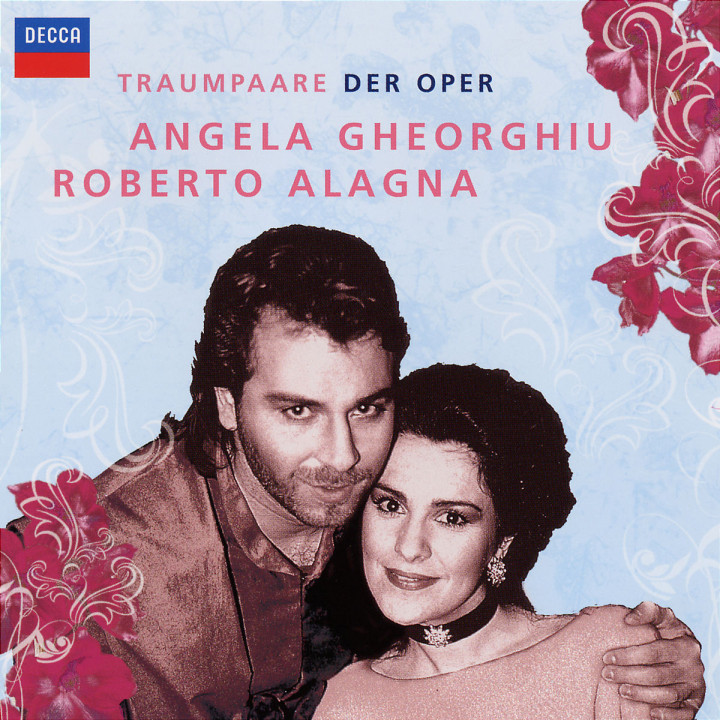 Traumpaare der Oper: Angela Gheorghiu & Roberto Alagna 0028947686275