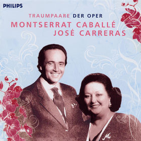 Traumpaare der Oper: Montserrat Caballé & José Carreras, 00028947686309