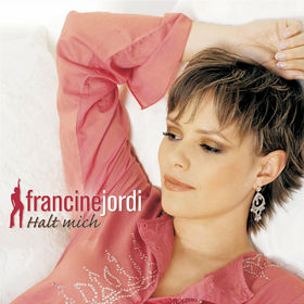 Francine Jordi, Halt mich, 00602498738979
