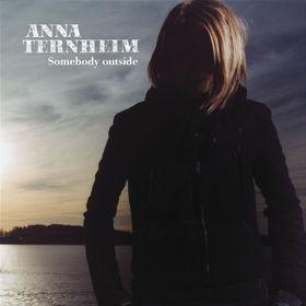 Anna Ternheim, Somebody Outside, 00602498670170