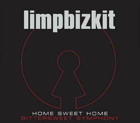 Limp Bizkit, Home Sweet Home/Bittersweet Symphony, 00602498879207