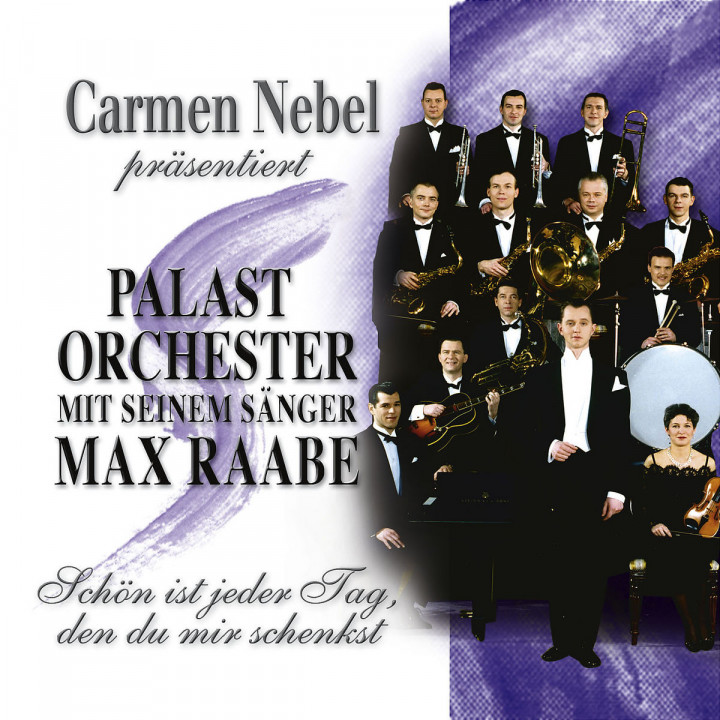Carmen Nebel präsentiert Palast Orchester mit seinem Sänger Max Raabe / Schön ist jeder Tag, den du 0602498744084