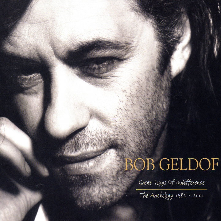 Great Songs Of Indifference: The Bob Geldof Anthology 1986-2001 0602498337688
