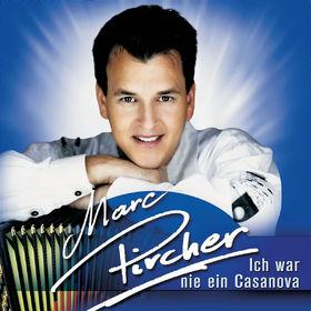 Marc Pircher, Ich War Nie Ein Casanova, 00602498748794
