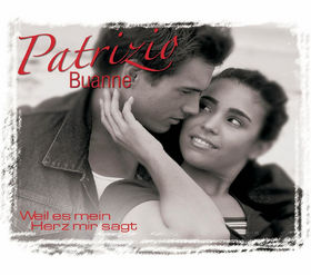 Patrizio Buanne, Weil es mein Herz mir sagt, 00602498757642
